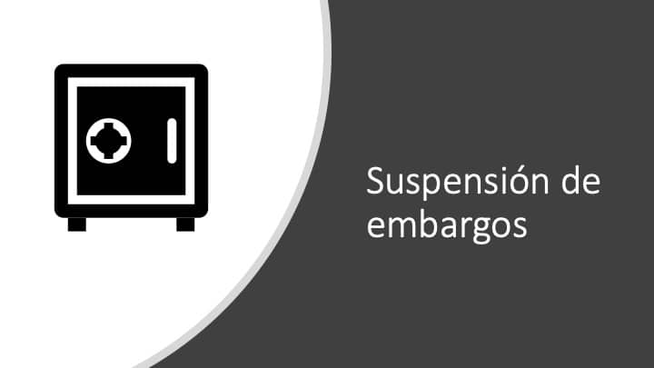 Suspensión de embargo