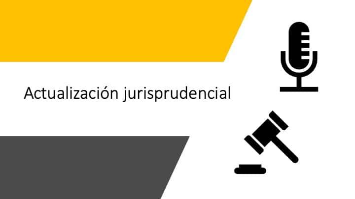 Actualización jurisprudencial 2019 10 25